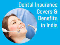 Dental Insurance - Covers and Benefits in India