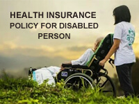 Health Insurance Policy for Disabled Person