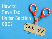 How To Save Tax Under Section 80C