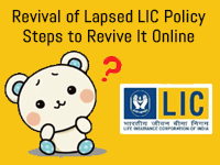 Revival of Lapsed LIC Policy – Steps to Revive It Online