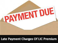 late payment charges for lic policy premium