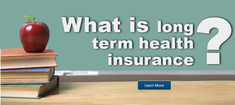 Long Term Health Insurance