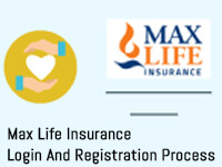 Max Life Insurance Login And Registration Process