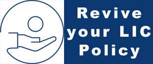 Revive LIC policy
