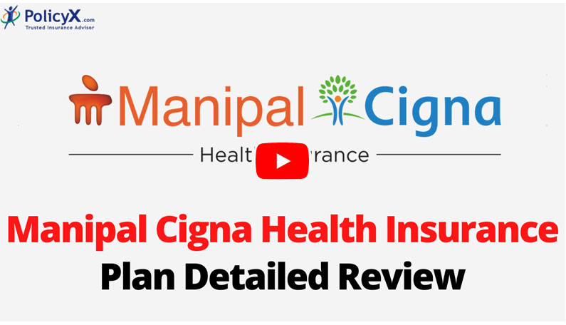 Manipal Cigna Health Insurance Plan Detailed Review
