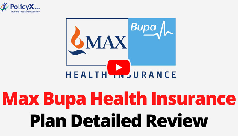 Max Bupa Health Insurance Plan Detailed Review