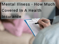 Mental Illness - How Much Is Covered In Health Insurance?